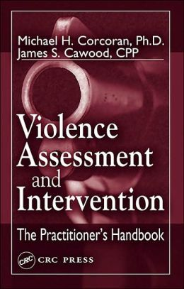 Violence Assessment and Intervention: The Practitioner's Handbook
