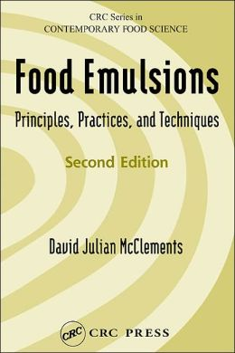 Food Emulsions: Principles, Practices, and Techniques