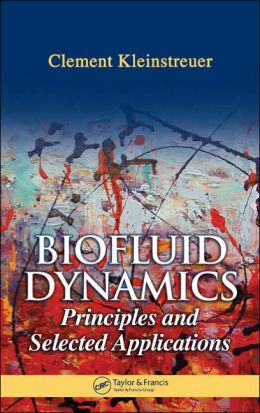 Biofluid Dynamics: Principles and Selected Applications