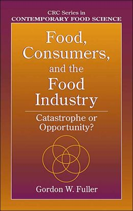 Food, Consumers, and the Food Industry: Catastrophe or Opportunity?