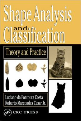 Shape Analysis and Classification: Theory and Practice