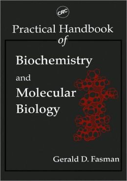 Practical Handbook of Biochemistry and Molecular Biology