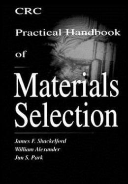 CRC Practical Handbook of Materials Selection