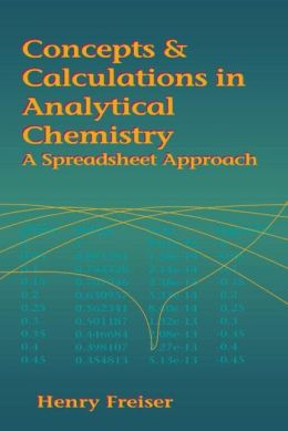 Concepts and Calculations in Analytical Chemistry: A Spreadsheet Approach
