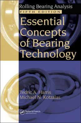 Rolling Bearing Analysis, Fifth Edition, Volume One: Essential Concepts of Bearing Technology