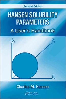 Hansen Solubility Parameters: A User's Handbook