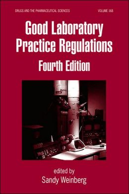 Good Laboratory Practice Regulations, Fourth Edition