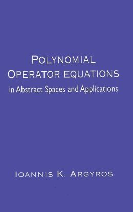 Polynomial Operator Equations in Abstract Spaces and Applications