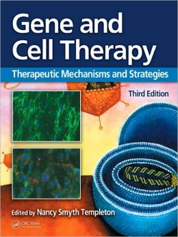 Gene and Cell Therapy: Therapeutic Mechanisms and Strategies