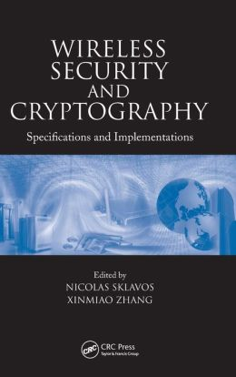 Wireless Security and Cryptography: Specifications and Implementations
