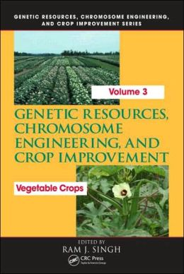 Genetic Resources, Chromosome Engineering, and Crop Improvement: Vegetable Crops, Volume 3