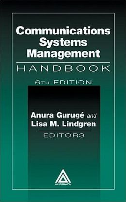 Communications Systems Management Handbook, 6th Edition