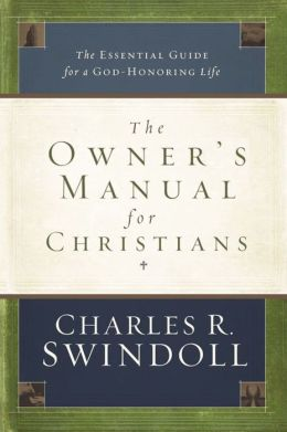 Owner's Manual for Christians: The Essential Guide for a God-Honoring Life