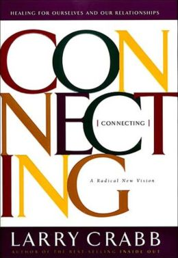 Connecting: Healing for Ourselves and Our Relationships: A Radical New Vision
