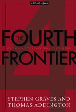 The Fourth Frontier: Exploring the New World of Work
