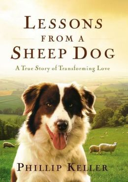 Lessons from a Sheep Dog Phillip Keller