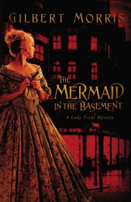 The Mermaid in the Basement (Lady Trent Mystery Series #1)