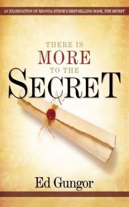 There is More to the Secret: An Examination of Rhonda Byrne's Bestselling Book the Secret