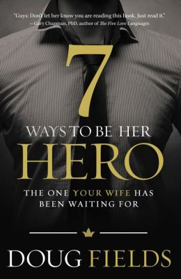 7 Ways to Be Her Hero: The One She's Always Wanted
