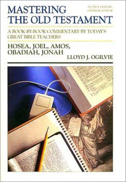 Mastering the Old Testament: Hosea, Joel, Amos, Obadiah, and Jonah