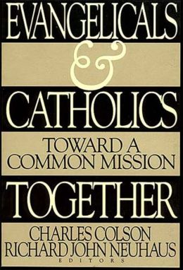 Evangelicals and Catholics Together: Working toward a Common Mission