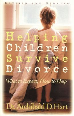 Helping Children Survive Divorce: What to Expect, How to Help
