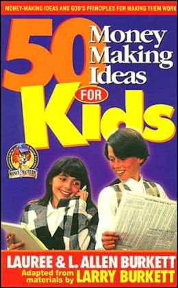 Fifty Money-Making Ideas for Kids