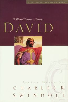 Great Lives Series: David: A Man of Passion and Destiny