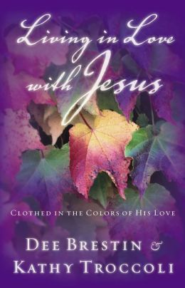 Living In Love With Jesus: Clothed in the Colors of His Love