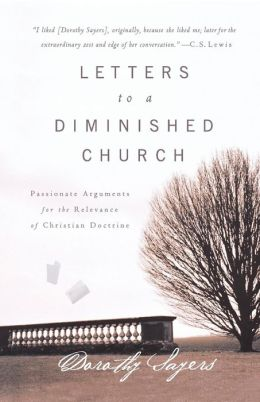 Letters to a Diminished Church: Passionate Arguments for the Relevance of Christian Doctrine