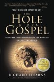 Book Cover Image. Title: The Hole in Our Gospel:  What Does God Expect of Us? The Answer That Changed My Life and Might Just Change the World, Author: Richard Stearns