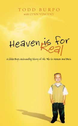 Heaven Is for Real: A Little Boy's Astounding Story of His Trip to Heaven and Back (Deluxe Edition)