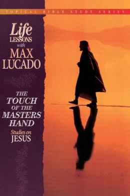 The Touch of the Masters Hand: Studies on Jesus