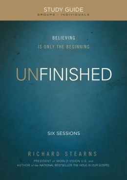 Unfinished, Study Guide: Believing Is Only the Beginning