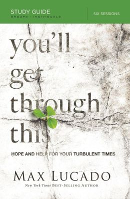You'll Get Through This: Hope and Help for Your Turbulent Times (Study Guide)