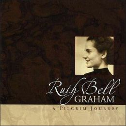 Ruth Bell Graham: A Pilgrim Journey
