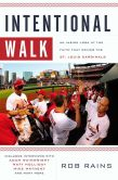 Book Cover Image. Title: Intentional Walk:  An Inside Look at the Faith That Drives the St. Louis Cardinals, Author: Rob Rains