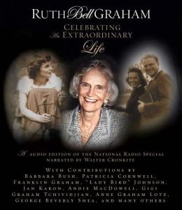 Ruth Bell Graham: Celebrating an Extraordinary Life