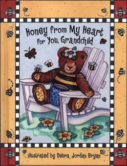 Honey From My Heart For You, Grandchild