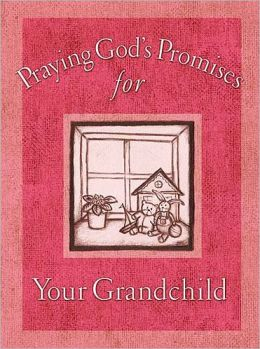Praying God's Promises for Your Grandchildren