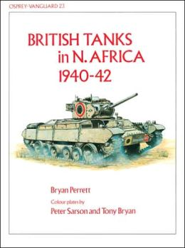 British Tanks In N. Africa 1940-42 Bryan Perrett