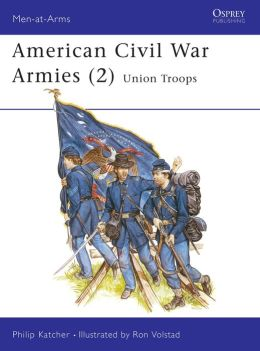 American Civil War Armies: Union Troops