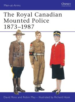 The Royal Canadian Mounted Police 1873-1987