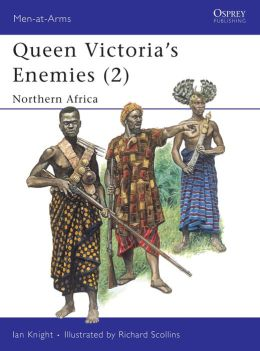 Queen Victoria's Enemies (2): Northern Africa