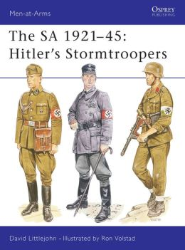 The SA, 1921-45: Hitler's Stormtroopers