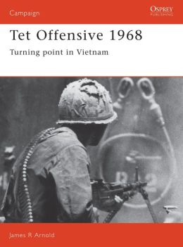 Tet Offensive 1968: Turning Point in Vietnam