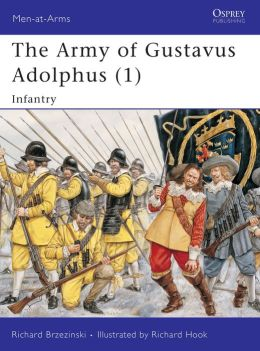 The Army of Gustavus Adolphus (1): Infantry