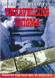 Unravelling Enigma: Winning the Code War at Station X