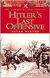 Hitler's Last Offensive (Pen and Sword Military Classics Series)