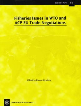 Fisheries Issues in WTO and ACP-EU Trade Negotiations: Economic Paper 56